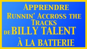 Apprendre Runnin' Accross the Tracks de Billy Talent