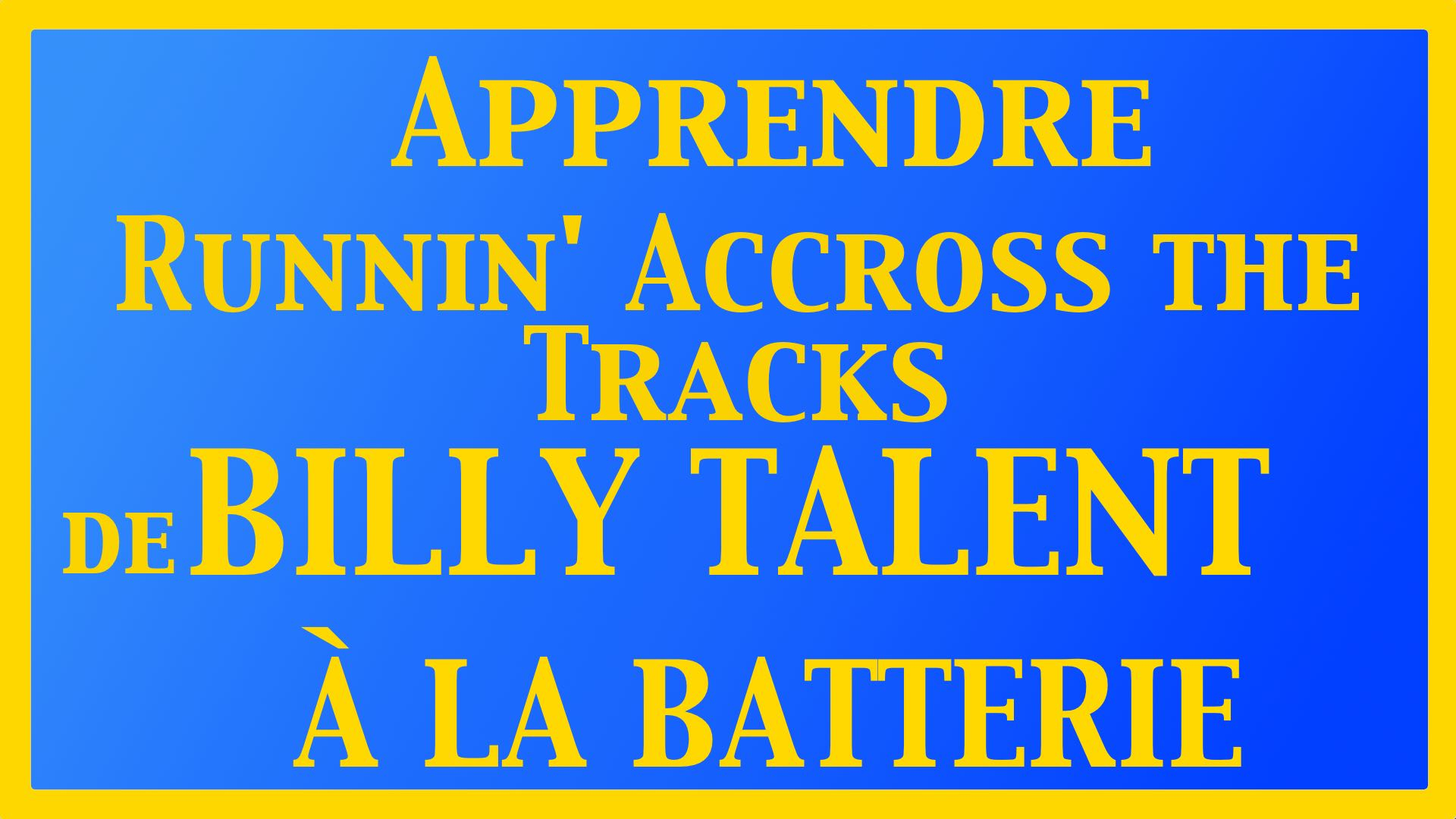 Déconstruction: Apprenez « Runnin' Accross the Tracks » de Billy Talent à la batterie