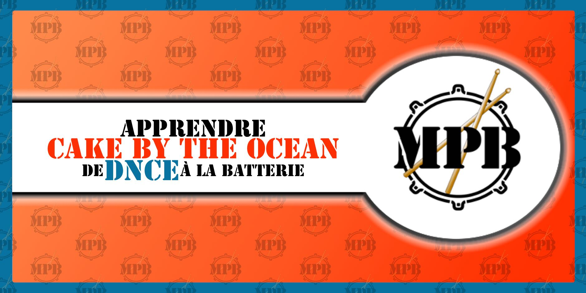 Déconstruction: Apprenez « Cake by the Ocean » de DNCE à la batterie