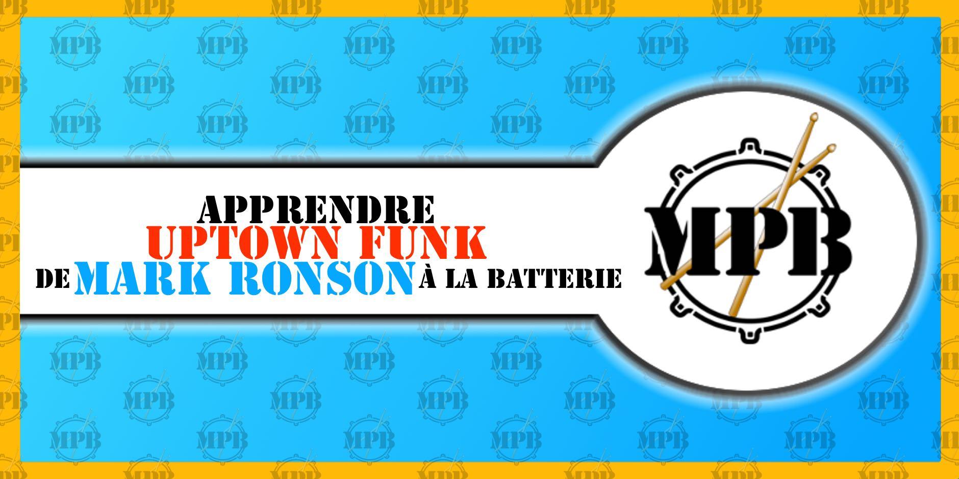 Déconstruction: Apprenez «Uptown Funk» de Mark Ronson à la batterie