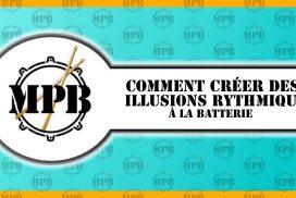 Comment créer des illusions rythmiques à la batterie