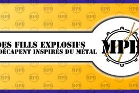 Des fills explosifs qui décapent inspirés du métal