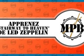 Déconstruction: Apprenez « Stairway to Heaven » du groupe Led Zeppelin à la batterie (Partie 1)