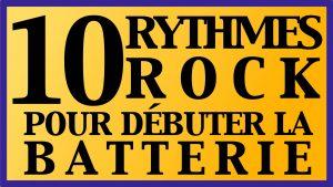 10 rythmes rock pour débuter la batterie