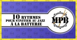 10 rythmes pour s'initier au jazz à la batterie