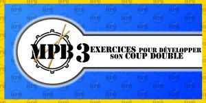 Cours de batterie - 3 exercices pour développer son coup double (Roulé)