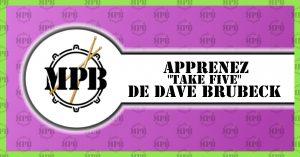 Apprendre Take 5 de Dave Brubeck à la batterie