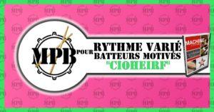 Rythmes variés pour batteurs motivés - CIOHEIRF