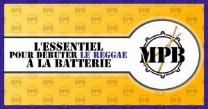 L'essentiel pour débuter le Reggae à la batterie